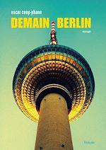 Télécharger le livre :  Demain Berlin
