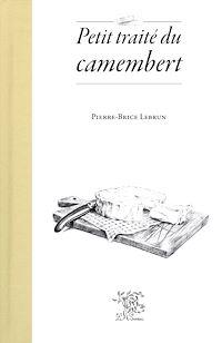 Télécharger le livre : Petit traité du camembert