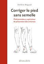 Télécharger le livre :  Corriger le pied - Pied pronateur, supinateur & prévention des entorses