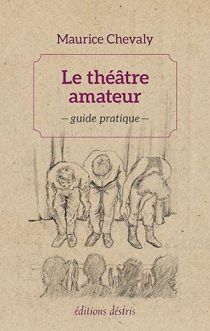 Téléchargez le livre :  Le théâtre amateur