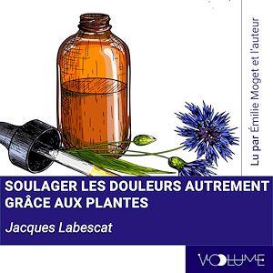Téléchargez le livre :  Soulager les douleurs autrement par les plantes