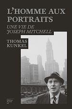 Télécharger le livre :  L'homme aux portraits : une vie de Joseph Mitchell