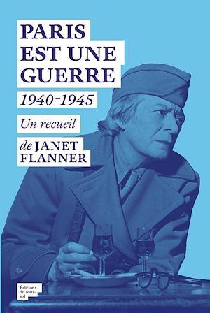 Téléchargez le livre :  Paris est une Guerre. 1940-1945