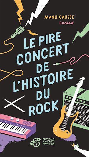 Téléchargez le livre :  Le pire concert de l'histoire du rock
