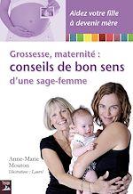 Télécharger cet ebook : Grossesse, maternité : conseils de bon sens d'une sage-femme