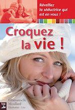 Télécharger cet ebook : Croquez la vie !