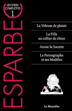 Téléchargez le livre :  Oeuvres complètes d'Esparbec - tome 1