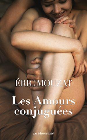 Téléchargez le livre :  Les Amours conjuguées