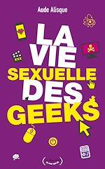 Télécharger cet ebook : La Vie sexuelle des geeks