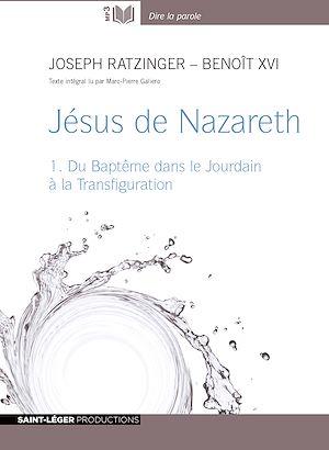Téléchargez le livre :  Jésus de Nazareth - tome 1 - Du baptême dans le Jourdain à la Transfiguration