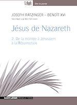 Télécharger le livre :  Jésus de Nazareth - tome 2 - De la montée à Jérusalem à la Resurrection