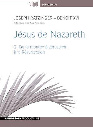 Téléchargez le livre :  Jésus de Nazareth - tome 2 - De la montée à Jérusalem à la Resurrection