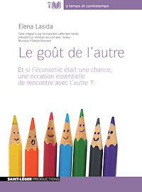 Télécharger le livre : Le goût de l'autre - Et si l'économie était une chance, une occasion essentielle de rencontre et d'échange avec l'autre?