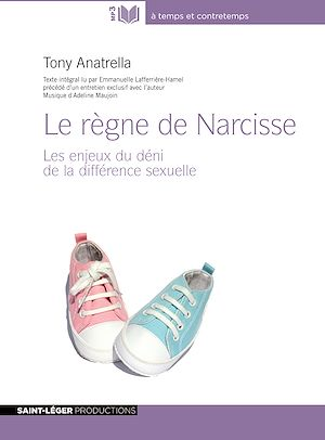 Téléchargez le livre :  Le Règne de Narcisse - Les enjeux du déni de la différence sexuelle