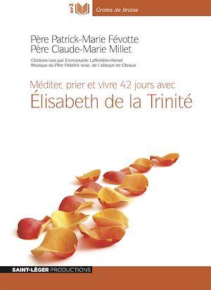 Téléchargez le livre :  Méditations Elisabeth de la Trinité - Méditer, prier et vivre