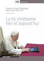 Télécharger le livre :  La foi chrétienne hier et aujourd'hui