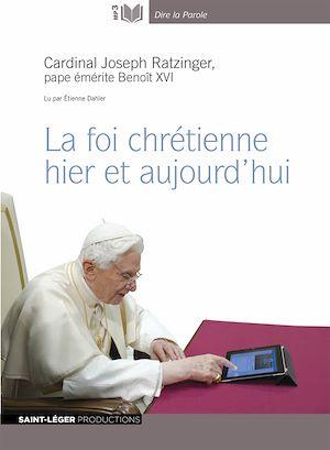 Téléchargez le livre :  La foi chrétienne hier et aujourd'hui