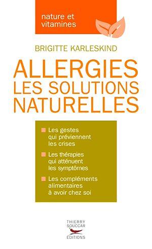 Téléchargez le livre :  Allergies les solutions naturelles