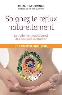 Télécharger le livre : Soignez le reflux naturellement. Le traitement nutritionnel des douleurs d'estomac