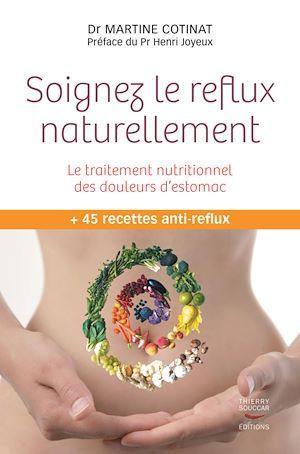 Téléchargez le livre :  Soignez le reflux naturellement. Le traitement nutritionnel des douleurs d'estomac