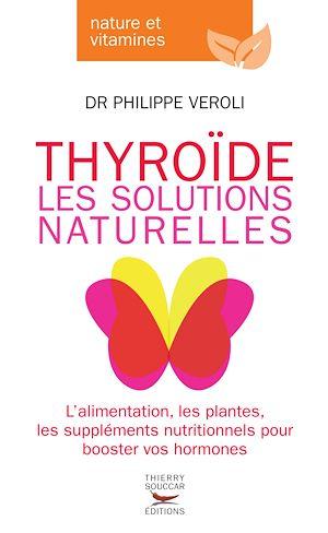 Téléchargez le livre :  Thyroide, les solutions naturelles