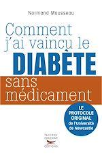 Télécharger cet ebook : Comment j'ai vaincu le diabète sans médicament