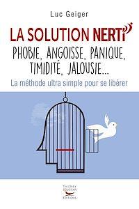 Télécharger le livre : La solution NERTI - phobie, angoisse, panique, timidité, jalousie...