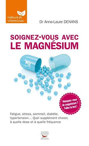 Téléchargez le livre :  Soignez-vous avec le magnésium