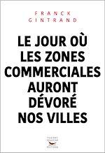 Télécharger le livre :  Le jour où les zones commerciales auront dévoré nos villes