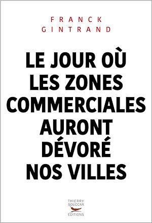 Téléchargez le livre :  Le jour où les zones commerciales auront dévoré nos villes