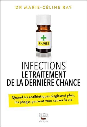 Téléchargez le livre :  Infections : le traitement de la dernière chance