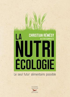 Téléchargez le livre :  La Nutriécologie - Le seul futur alimentaire possible