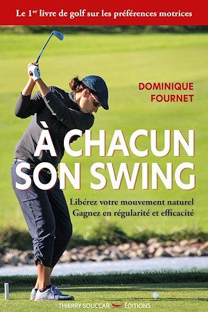 Téléchargez le livre :  À chacun son swing - Libérez votre mouvement naturel, gagnez en régularité et efficacité