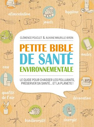 Téléchargez le livre :  Petite bible de santé environnementale - Le guide pour chasser les polluants, préserver sa santé...