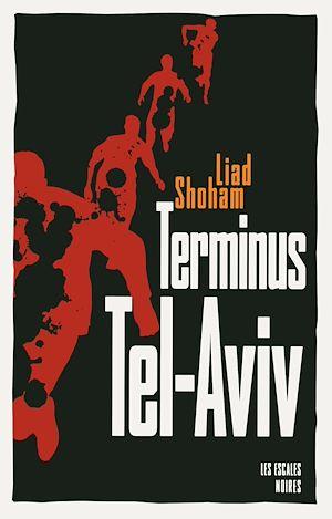 Téléchargez le livre :  Terminus Tel-Aviv