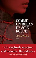 Télécharger le livre :  Comme un ruban de soie rouge