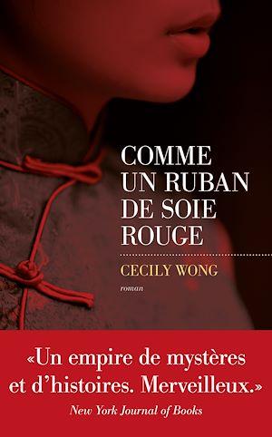 Téléchargez le livre :  Comme un ruban de soie rouge