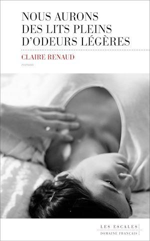 Téléchargez le livre :  Nous aurons des lits pleins d'odeurs légères