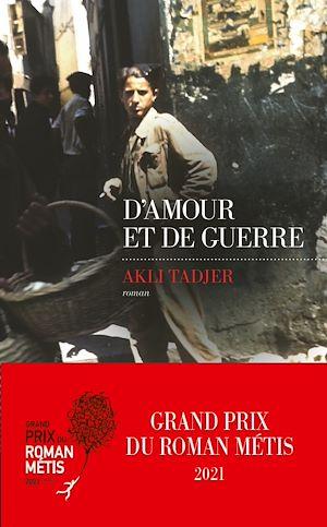 Téléchargez le livre :  D'Amour et de guerre - Finaliste Prix Maison de la Presse 2021