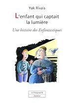 Télécharger le livre :  L'enfant qui captait la lumière