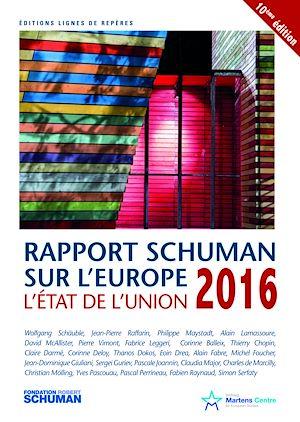 Téléchargez le livre :  Etat de l'Union 2016, rapport Schuman sur l'Europe