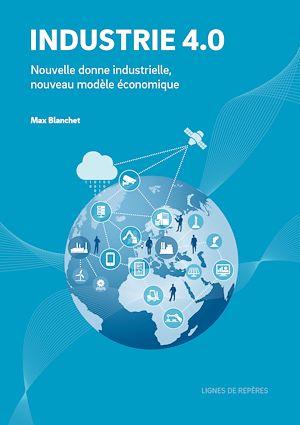 Téléchargez le livre :  Industrie 4.0 nouvelle donne industrielle, nouveau