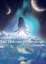 Télécharger le livre :  Les Abîmes d'Autremer, l'intégrale
