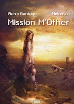 Télécharger le livre :  Mission M'Other