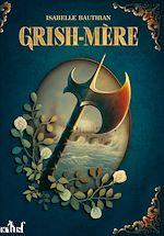 Télécharger le livre :  Grish-Mère