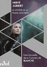 Télécharger le livre : Le mystère de la femme sans bras