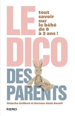 Téléchargez le livre :  Le dico des parents