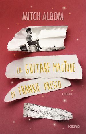 Téléchargez le livre :  La guitare magique de Frankie Presto