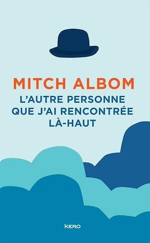 L'autre personne que j'ai rencontrée là-haut | Albom, Mitch. Auteur