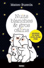 Télécharger le livre :  Nuits blanches et gros câlins